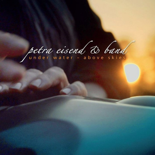 CD Handpan - Petra Eisend mit Band - Under Water- Above Skies
