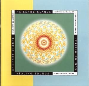 CD Christian Bollmann, Healing Songs - heilende Klänge