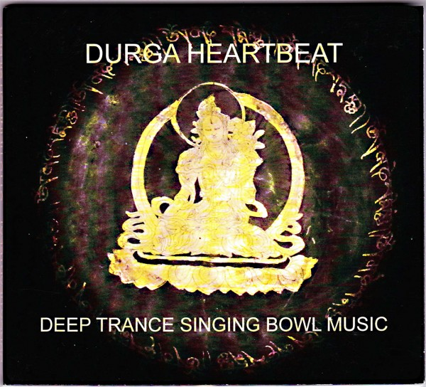 CD Audio: DURGA Heartbeat, O.H.Silber, Deep trance singing bowl music