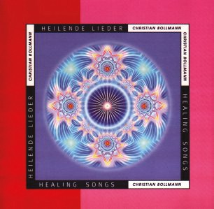 CD Christian Bollmann, Healing Sounds - Heilende Lieder