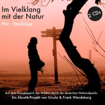 CD - Im Vielklang mit der Natur- Hörstreifzüge aus Deutschlands Naturparks, 2 CDs