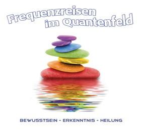 CD: Frequenzreisen im Quantenfeld, Musik zum Fühlen, Coproduktion der do it Akademie und Akron Music